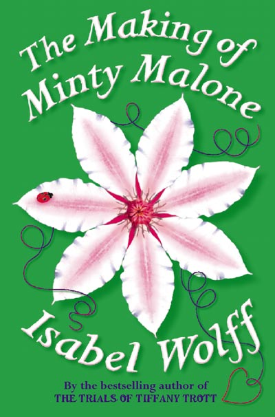 The Making of Minty Malone by Isabel Wolff